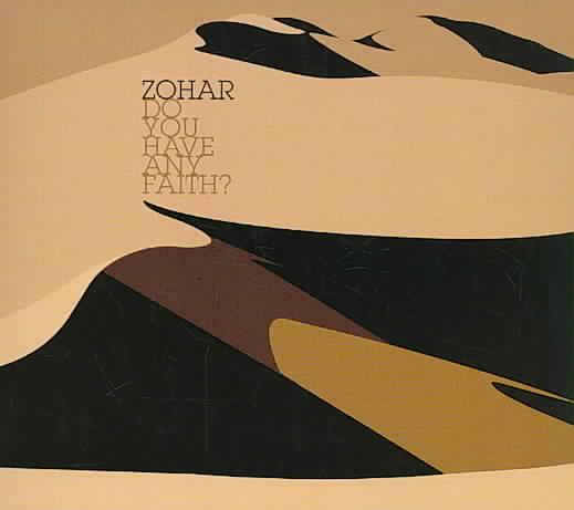 DO YOU HAVE ANY FAITH BY ZOHAR (CD)