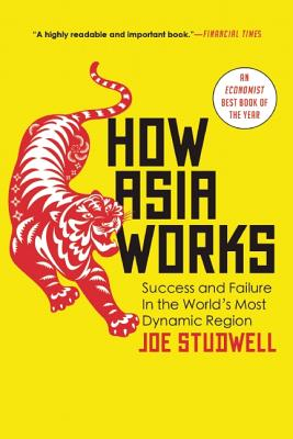 How Asia Works By Studwell, Joe