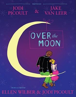 Over the Moon By Picoult, Jodi/ Van Leer, Jake
